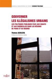 Gouverner les illégalismes urbains