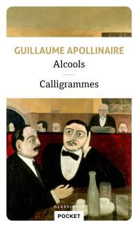 Alcools; Suivi de Calligrammes