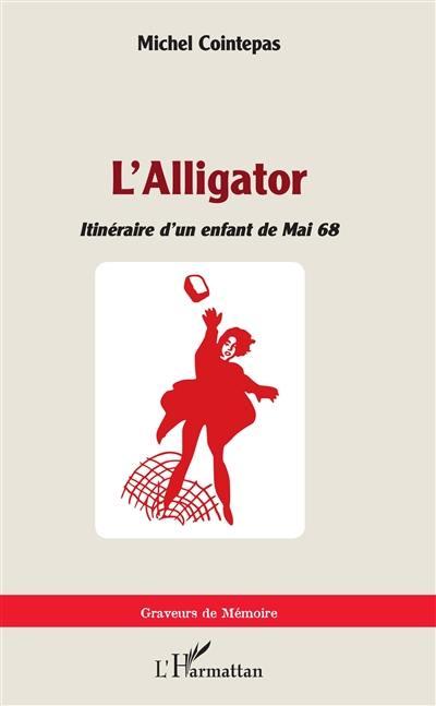 L'alligator : itinéraire d'un enfant de mai 68