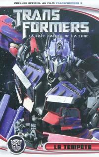 Transformers 3 : la face cachée de la lune. La tempête