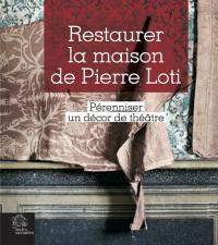 Restaurer la maison de Pierre Loti