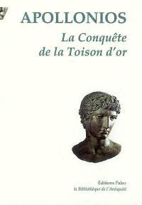 La conquête de la toison d'or ou L'expédition des Argonautes