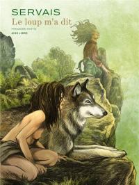 Le loup m'a dit. Volume 1,