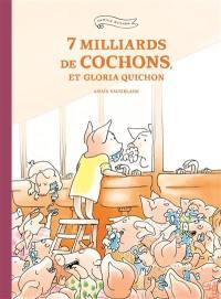 7 milliards de cochons, et Gloria Quichon