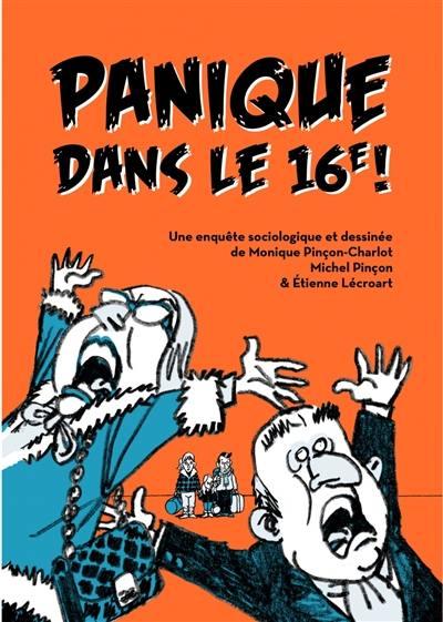 Panique dans le 16e ! : une enquête sociologique et dessinée