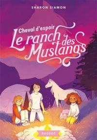 Le ranch des Mustangs. Volume 10, Cheval d'espoir