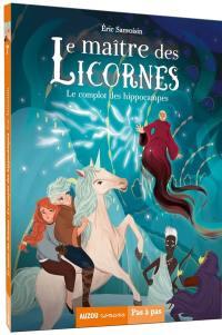 Le maître des licornes. Volume 7, Le complot des hippocampes