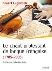 Le chant protestant de langue française