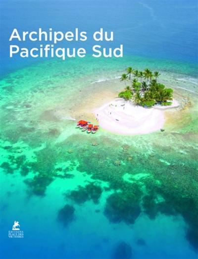 Archipels du Pacifique Sud = South Pacific = Südpazifik