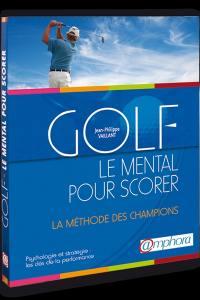 Golf, le mental pour scorer