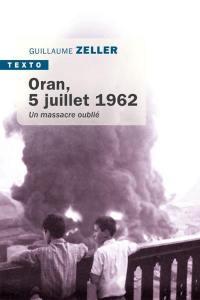 Oran, 5 juillet 1962 : un massacre oublié