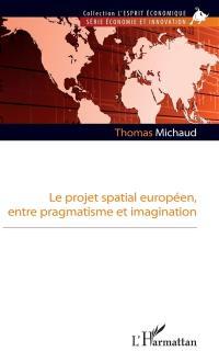 Le projet spatial européen, entre pragmatisme et imagination