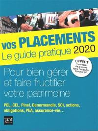 Vos placements, le guide pratique 2020