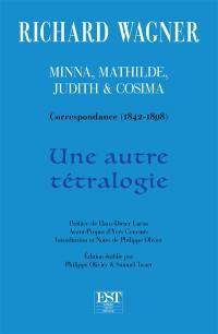 Minna, Mathilde, Judith & Cosima : correspondance (1842-1898) : une autre tétralogie