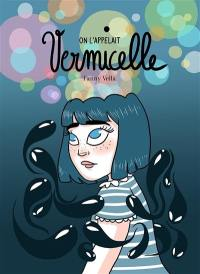 On l'appelait Vermicelle