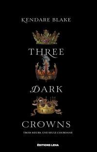 Three dark crowns. Vol. 1