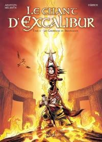 Le chant d'Excalibur. Volume 6, Les gardiennes de Brocéliande