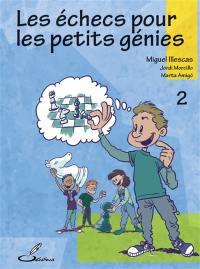 Les échecs pour les petits génies. Volume 2,