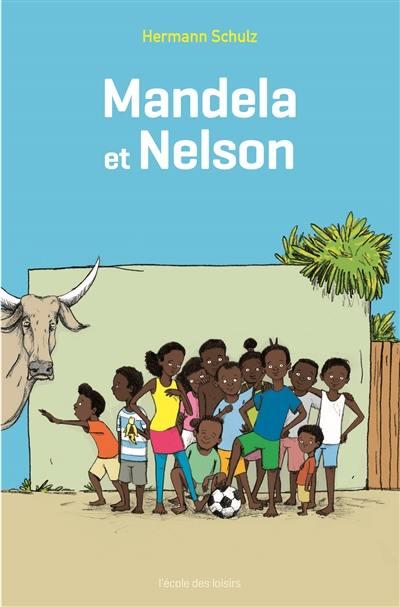 Mandela et Nelson. Volume 1