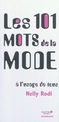 Les 101 mots de la mode à l'usage de tous