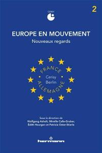 Europe en mouvement. Volume 2, Nouveaux regards
