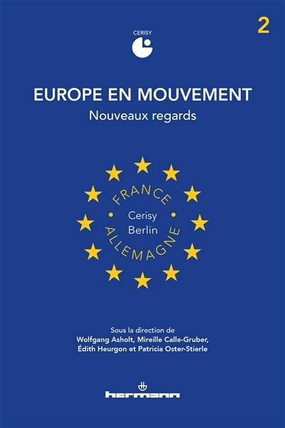 Europe en mouvement. Volume 2, Nouveaux regards