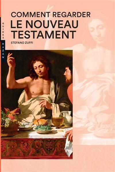 Comment regarder le Nouveau Testament