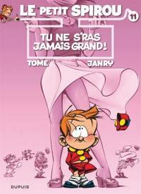 Le petit Spirou. Volume 11, Tu ne s'ras jamais grand !