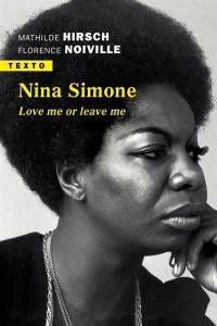 Nina Simone : love me or leave me