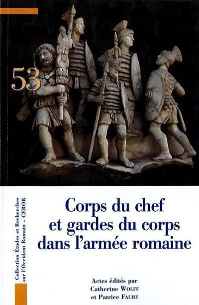 Corps du chef et gardes du corps dans l'armée romaine