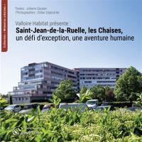 Saint-Jean-de-la-Ruelle, les Chaises, un défi d'exception, une aventure humaine