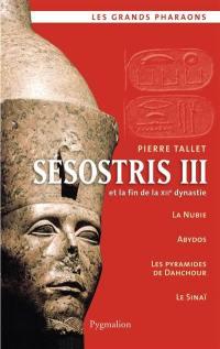 Sesostris III et la fin de la XIIe dynastie