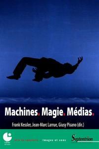 Machines, magie, médias