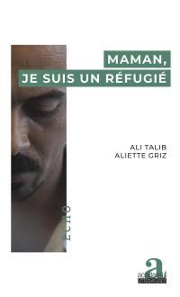 Maman, je suis un réfugié