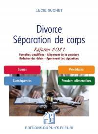 Divorce, séparation de corps : réforme 2021 : formalités simplifiées, allègement de la procédure, réduction des délais, apaisement des séparations