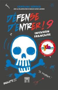 Défense d'entrer !. Volume 9, Invasion française