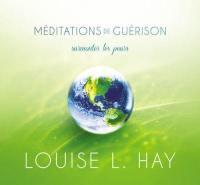 Méditations de guérison : surmonter ses peurs