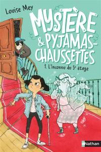 Mystère & pyjamas-chaussettes. Vol. 1. L'inconnu du 5e étage