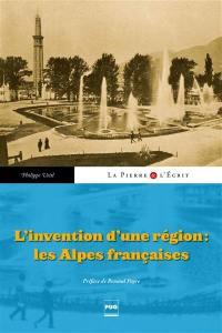 L'invention d'une région : les Alpes françaises