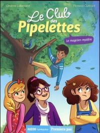 Le club des pipelettes. Volume 4, Le magicien mystère