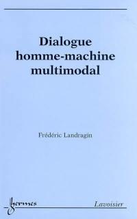 Dialogue homme-machine multimodal