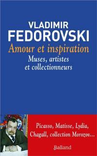 Amour et inspiration : muses, artistes et collectionneurs