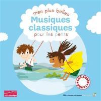 Mes plus belles musiques classiques pour les petits. Volume 1,
