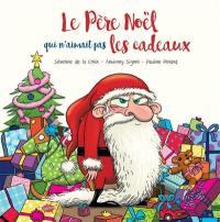 Le Père Noël qui n'aimait pas les cadeaux