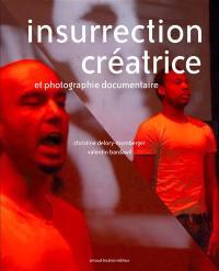 Insurrection créatrice et photographie documentaire
