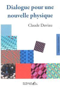 Dialogue pour une nouvelle physique