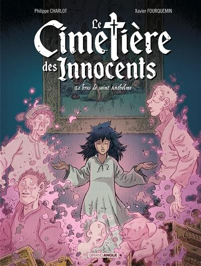Le cimetière des Innocents. Volume 2, Le bras de saint Anthelme