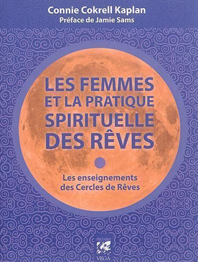 Les femmes et la pratique spirituelle des rêves : les enseignements des cercles de rêves