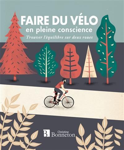 Faire du vélo en pleine conscience : trouver l'équilibre sur deux roues
