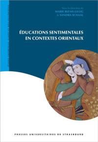 Educations sentimentales en contextes orientaux